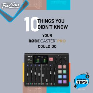 10 Things You Didn't Know Your RØDECaster Pro Could Do