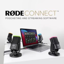Rode Connect -Podcasting and Streaming Software
